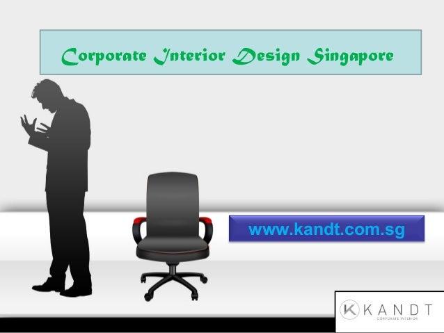 www.kandt.com.sg Corporate Interior Design Singapore