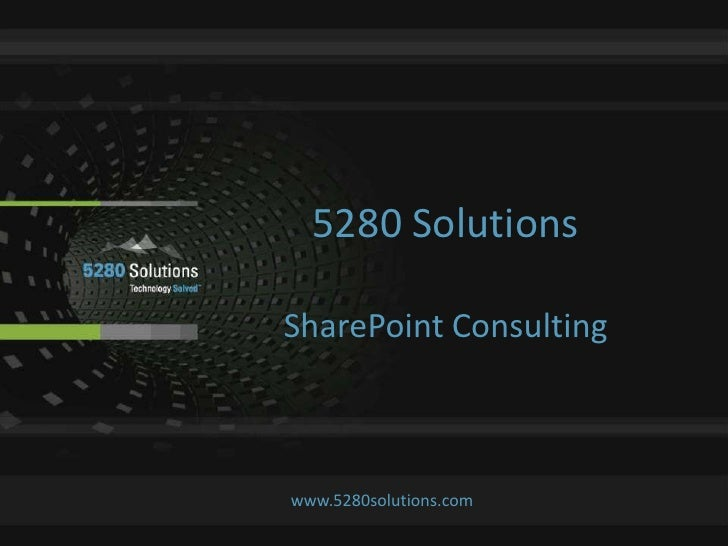 5280 Solutions <br />SharePoint Consulting<br />www.5280solutions.com<br />