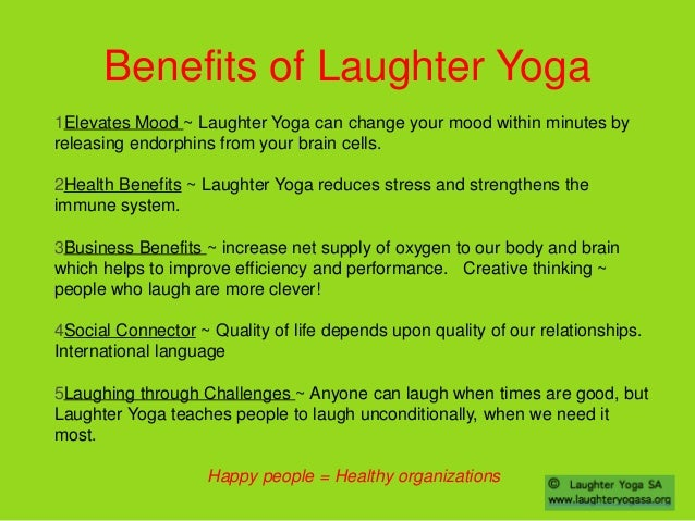 the benefits of laughter and its effects on the physical and emotional health The top ten benefits of laughter 1 laughter provides a physical and emotional release 4 just as studies show the positive effects of smiling occur.