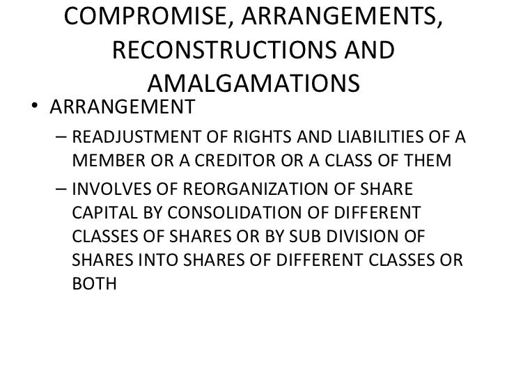 arrangements compromise reconstruction and amalgamation  procedure for scheme of compromise, amalgamation and arrangement   amalgamation internal reconstruction demerger.