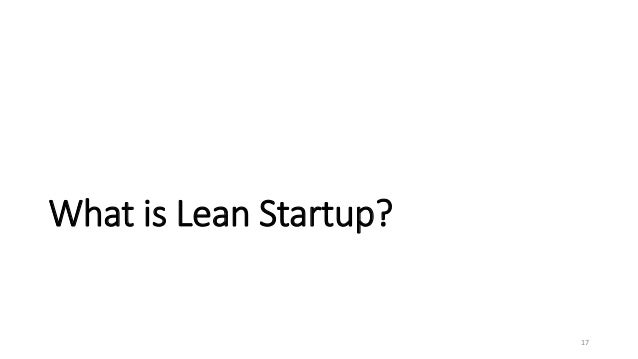 What is Lean Startup? 17