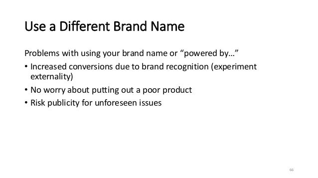 """Use a Different Brand Name Problems with using your brand name or """"powered by…"""" • Increased conversions due to brand recog..."""