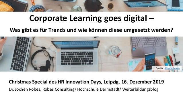 11 Corporate Learning goes digital – Was gibt es für Trends und wie können diese umgesetzt werden? Christmas Special des H...
