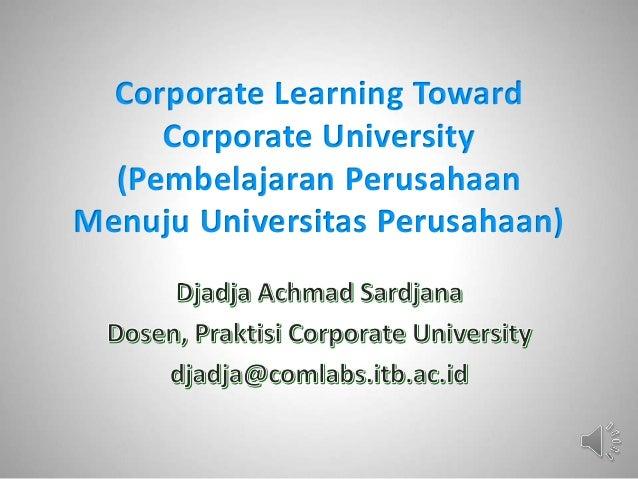 Corporate Learning Toward Corporate University (Pembelajaran Perusahaan Menuju Universitas Perusahaan)