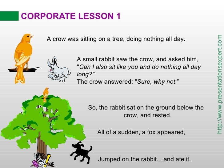 CORPORATE LESSON 1 So, the rabbit sat on the ground below the  crow, and rested. A crow was sitting on a tree, doing nothi...