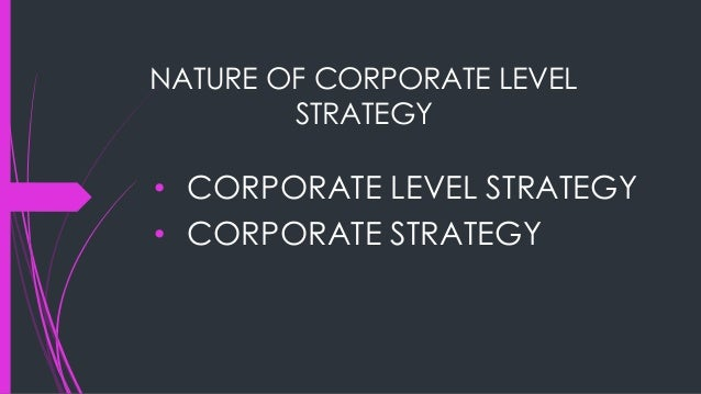 4 E's to Addressing Corporate Strategy 1.Extend 2.Expand 3.Exit 4.Enhance