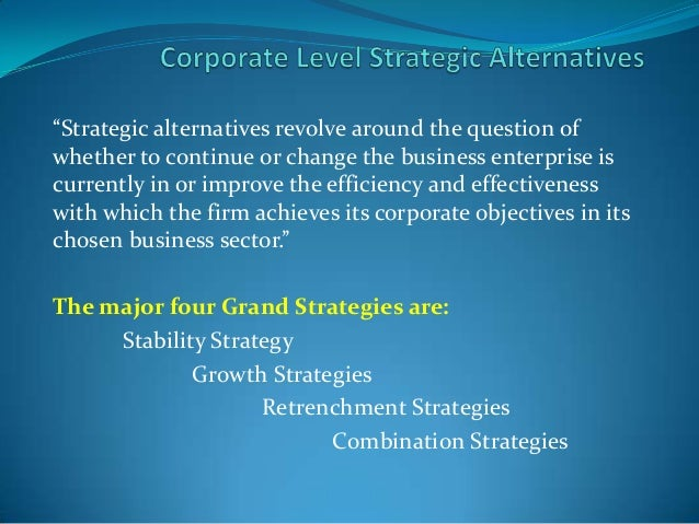 alternative strategies substantive growth limited growth retrenchment