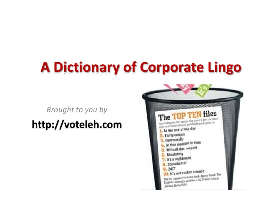 A Dictionary of Corporate Lingo    Brought to you by http://voteleh.com