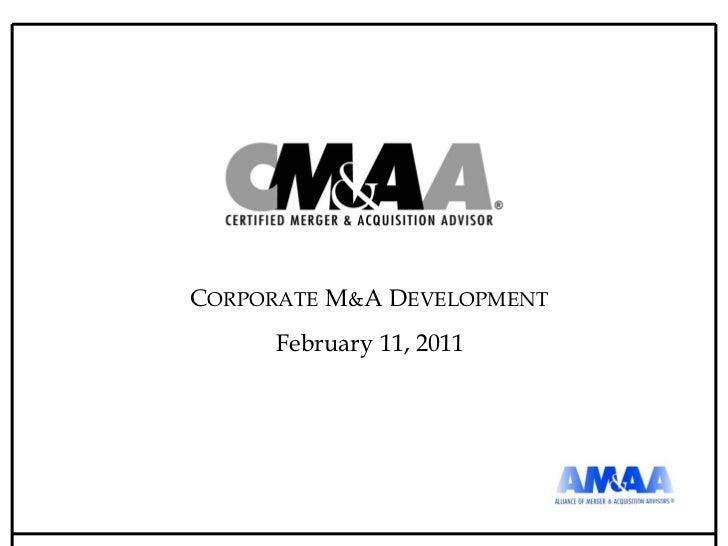 C ORPORATE  M & A D EVELOPMENT February 11, 2011