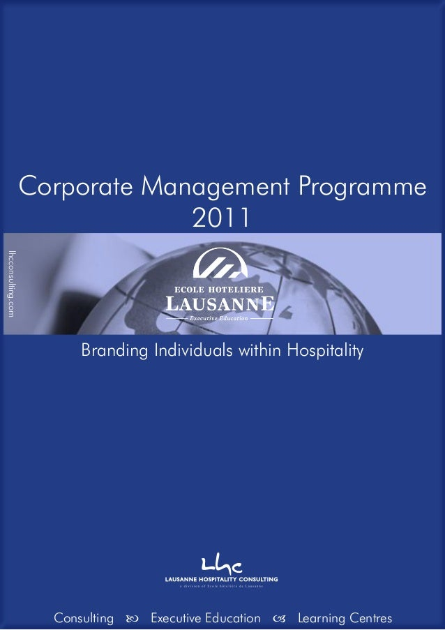 Corporate Management Programme 2011 Branding Individuals within Hospitality Consulting  Executive Education  Learning Ce...