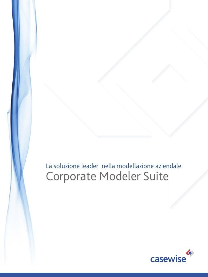 La soluzione leader nella modellazione aziendale Corporate Modeler Suite