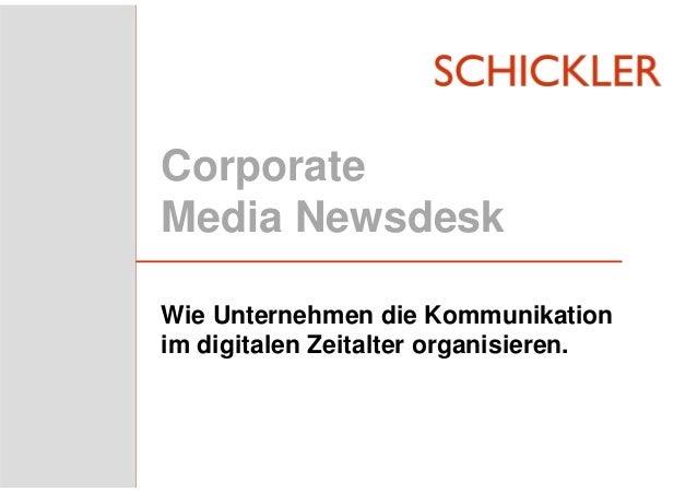 Corporate Media Newsdesk Wie Unternehmen die Kommunikation im digitalen Zeitalter organisieren.