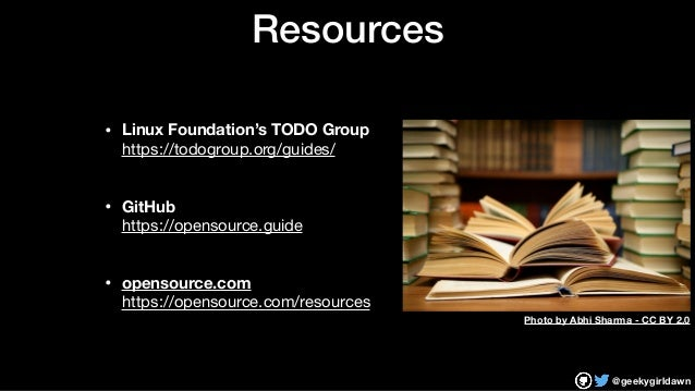 @geekygirldawn Resources • Linux Foundation's TODO Group https://todogroup.org/guides/  • GitHub https://opensource.guid...