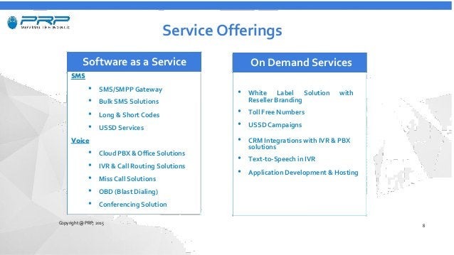 Service Offerings Software as a Service SMS • SMS/SMPP Gateway • Bulk SMS Solutions • Long & Short Codes • USSD Services V...