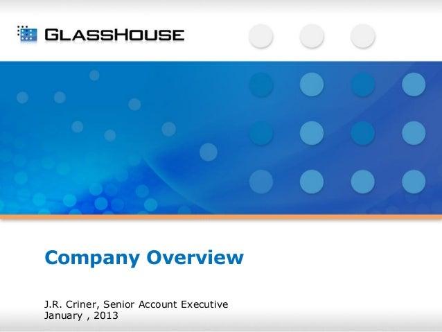 Company OverviewJ.R. Criner, Senior Account ExecutiveJanuary , 2013