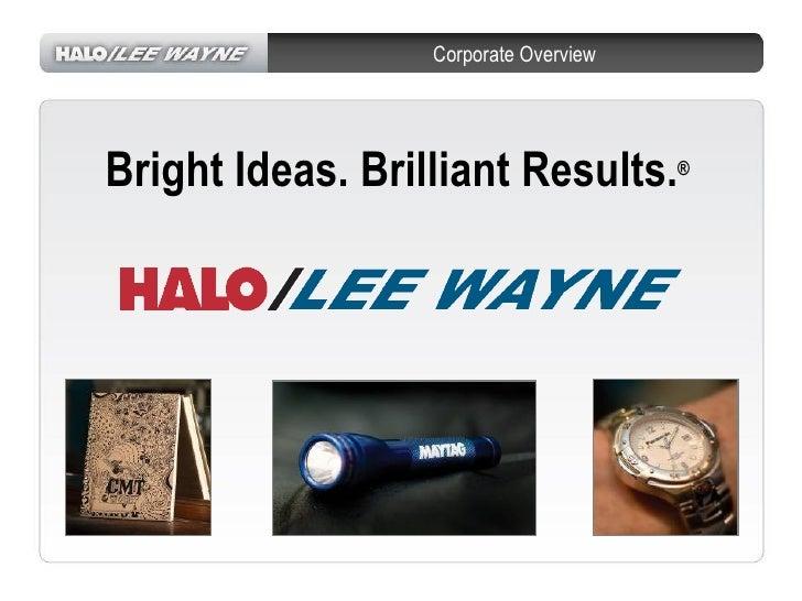 Corporate Overview <ul><li>Bright Ideas. Brilliant Results. ® </li></ul>