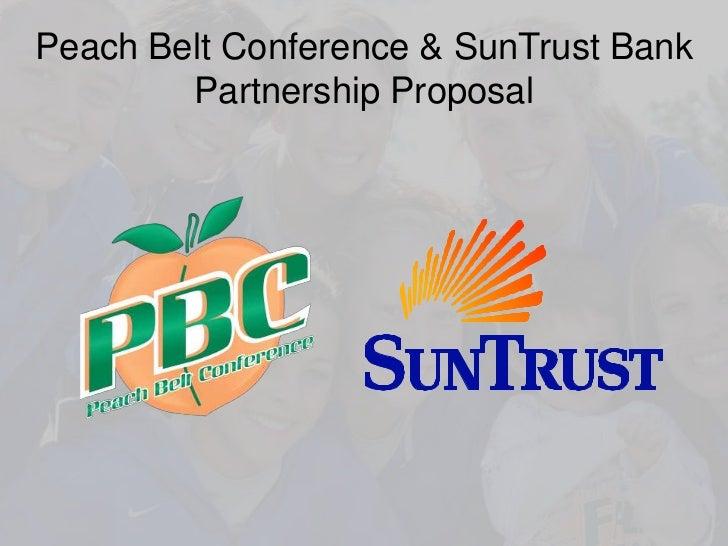 Peach Belt Conference & SunTrust Bank        Partnership Proposal