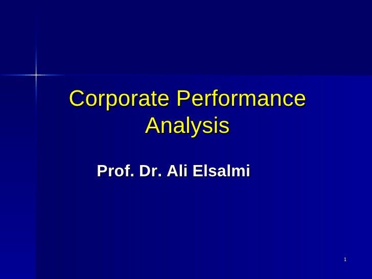 Corporate Performance Analysis Prof. Dr. Ali Elsalmi