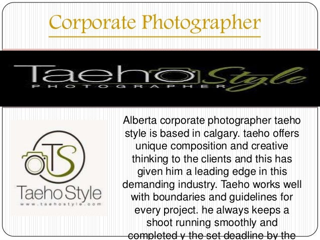 Corporate Photographer Alberta corporate photographer taeho style is based in calgary. taeho offers unique composition and...