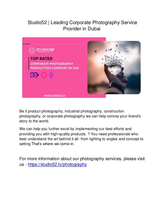Studio52   Leading Corporate Photography Service Provider in Dubai Be it product photography, industrial photography, cons...