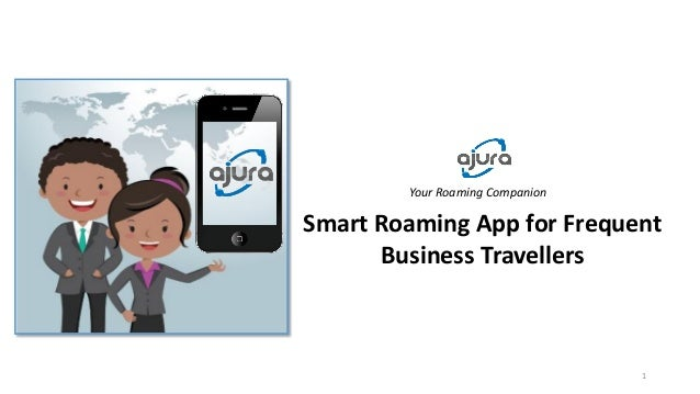 Your Roaming Companion Smart Roaming App for Frequent Business Travellers 1