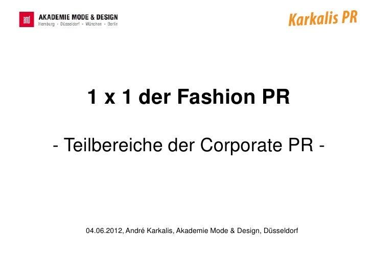 1 x 1 der Fashion PR- Teilbereiche der Corporate PR -    04.06.2012, André Karkalis, Akademie Mode & Design, Düsseldorf