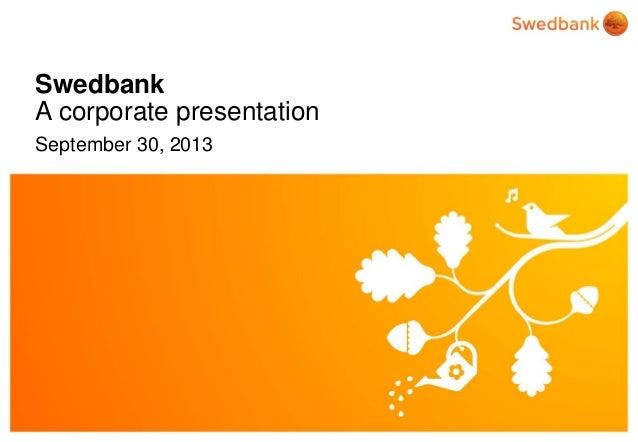 Swedbank A corporate presentation September 30, 2013  © Swedbank