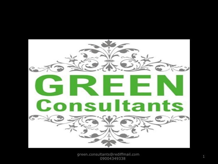 green.consultants@rediffmail.com  09004349338