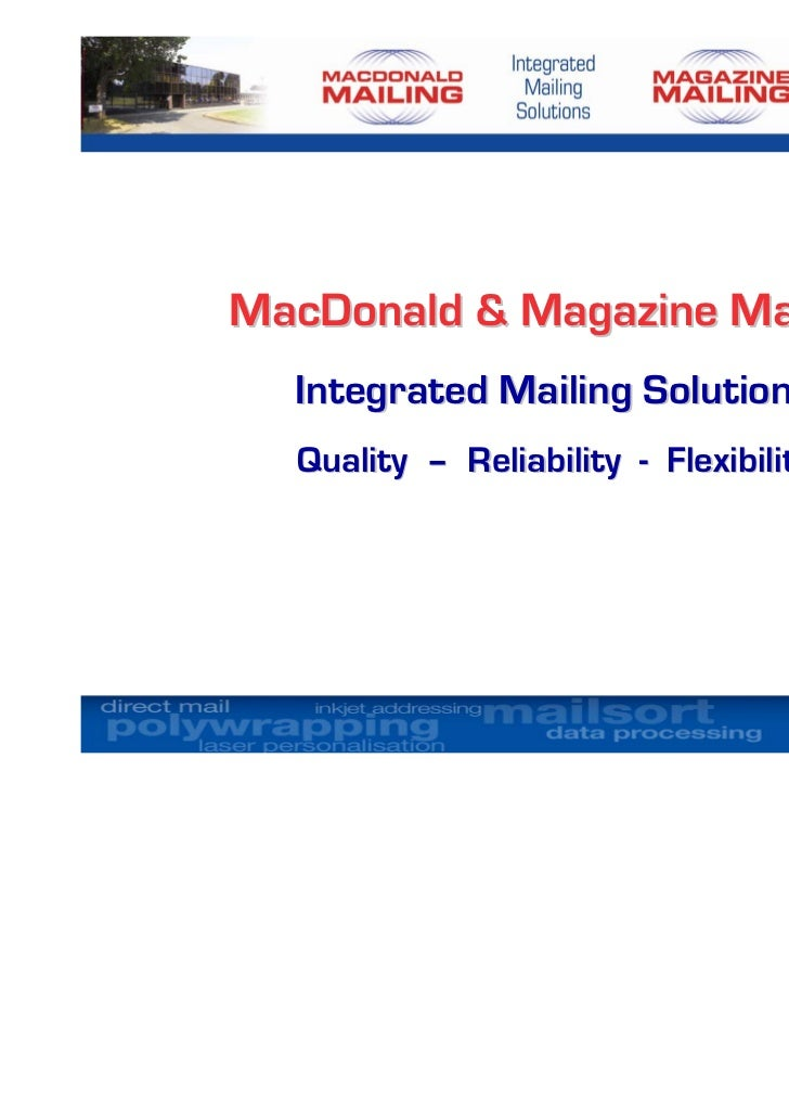 MacDonald & Magazine Mailing  Integrated Mailing Solutions  Quality – Reliability - Flexibility