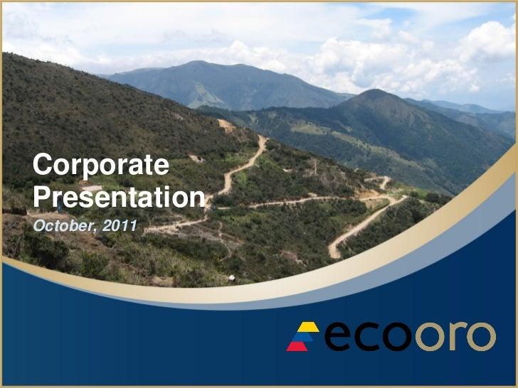 CorporatePresentationOctober, 2011