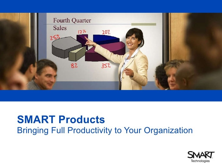 SMART Products Bringing Full Productivity to Your Organization
