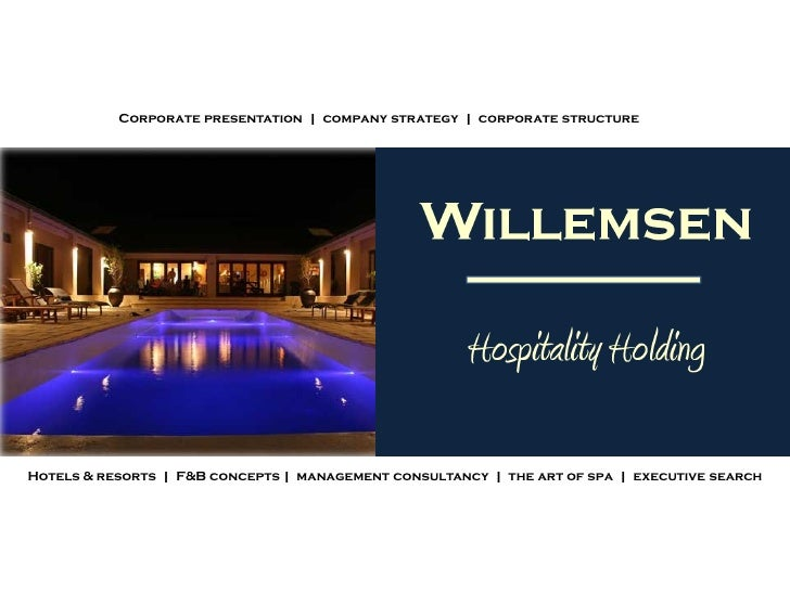 Corporate presentation | company strategy | corporate structure     Hotels & resorts | F&B concepts | management consultan...