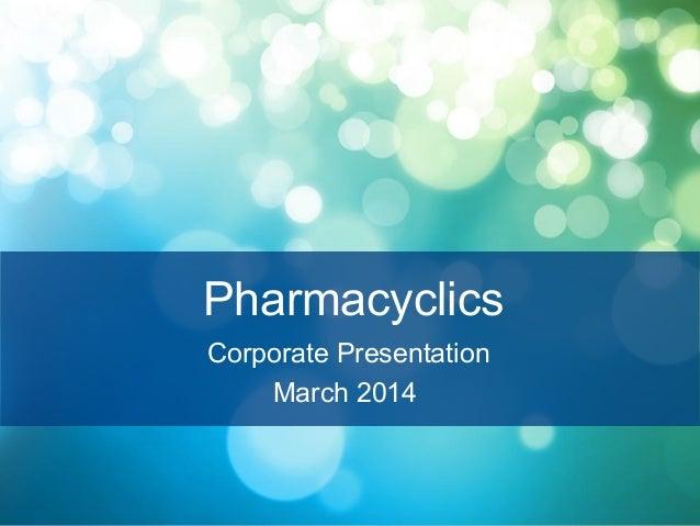 1 Pharmacyclics Corporate Presentation March 2014