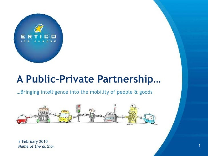 A Public-PrivatePartnership…<br />…Bringing intelligence into the mobility of people & goods<br />8 January 2010<br />1<br...