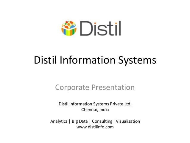 Distil Information Systems     Corporate Presentation       Distil Information Systems Private Ltd,                    Che...