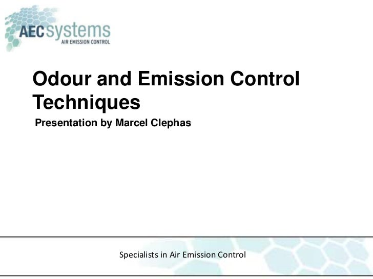 Odour and Emission ControlTechniquesPresentation by Marcel Clephas                Specialists in Air Emission Control