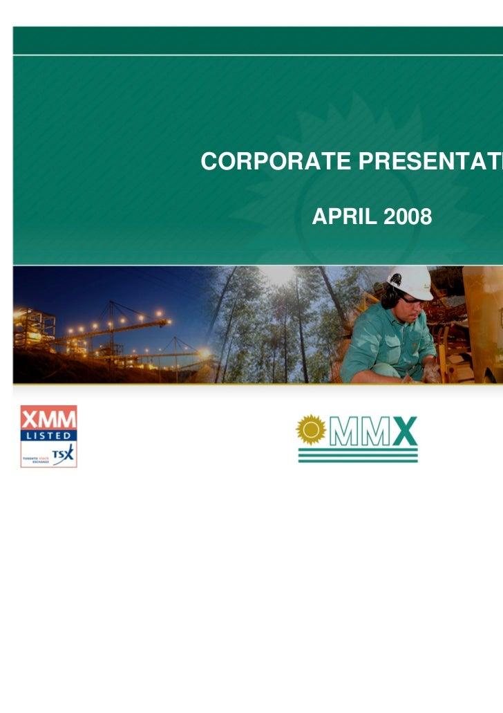 CORPORATE PRESENTATION       APRIL 2008