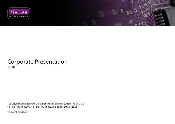 Part of Ant Group Ltd     Corporate Presentation 2010     108 Claydon Business Park, Great Blakenham, Ipswich, Suffolk, IP...