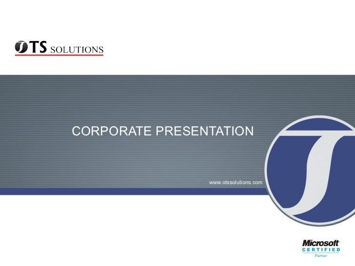 CORPORATE PRESENTATION www.otssolutions.com