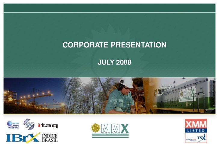 CORPORATE PRESENTATION       JULY 2008