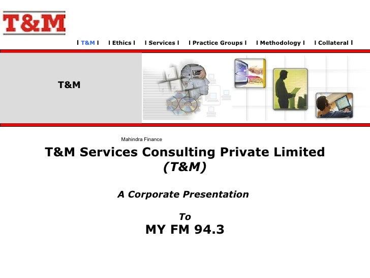 l  T&M  l  l Ethics l  l Services l  l Practice Groups l  l Methodology l  l Collateral  l  T&M Services Consulting Privat...