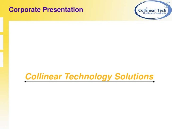 Corporate Presentation<br />Collinear Technology Solutions<br />