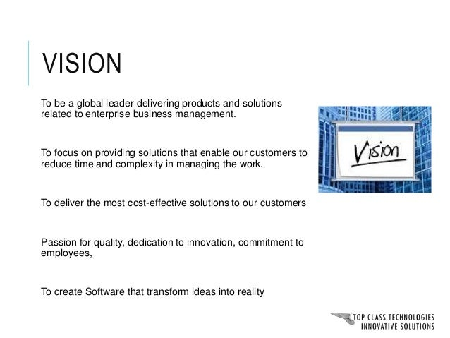 Vision Global Leader Customer Focused Cost- Effective Quality & Innovation Innovative To be a global leader for products a...