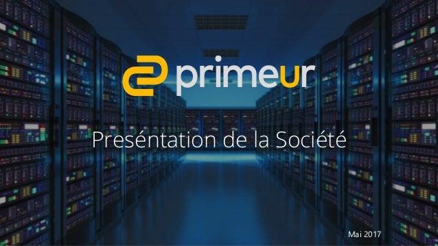 Preséntation de la Société Mai 2017