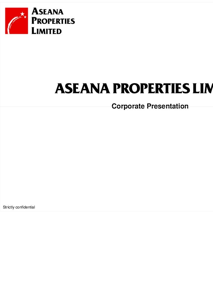 ASEANA PROPERTIES LIMITED                               Corporate Presentation                                            ...