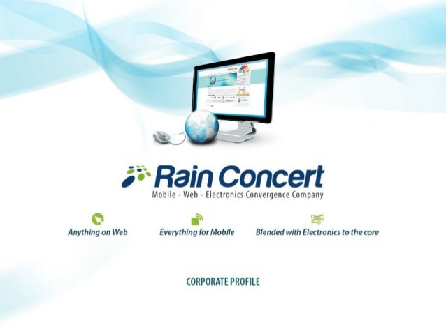 Rain Concert is an innovation driven company We are the region's first web-mobile-electronics convergence Company. One of ...