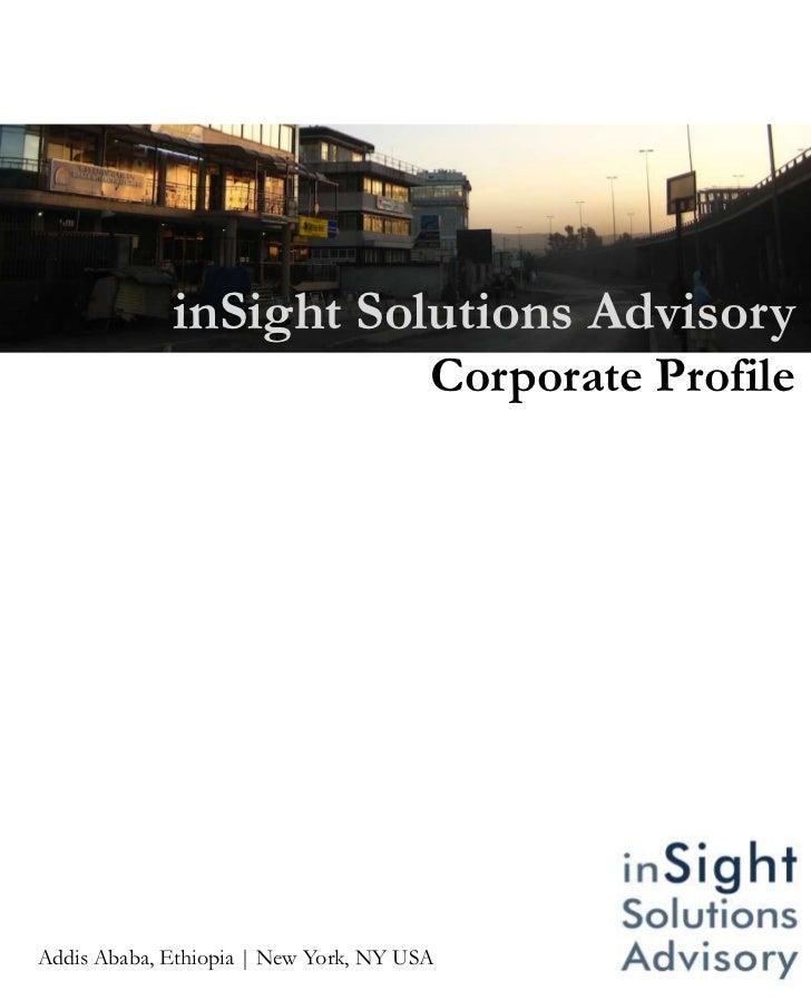 inSight Solutions Advisory                                       Corporate ProfileAddis Ababa, Ethiopia | New York, NY USA...
