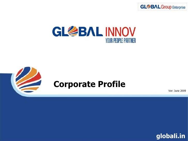 Corporate Profile<br />Ver: June 2009<br />globali.in<br />