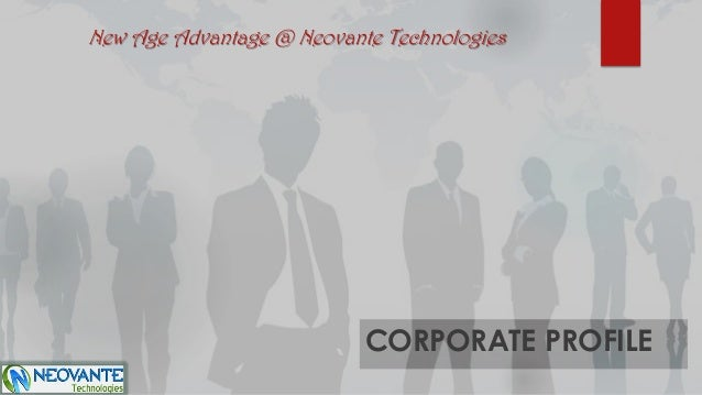 CORPORATE PROFILENew Age Advantage @ Neovante Technologies