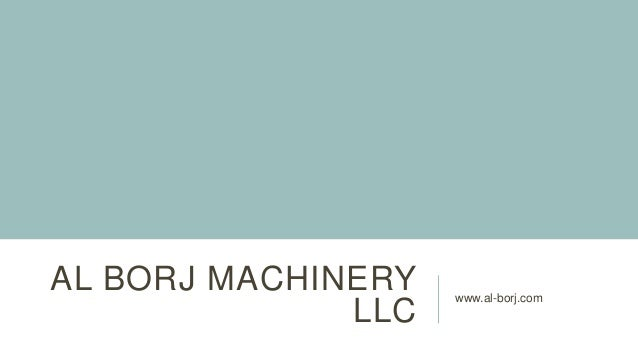 AL BORJ MACHINERY LLC www.al-borj.com
